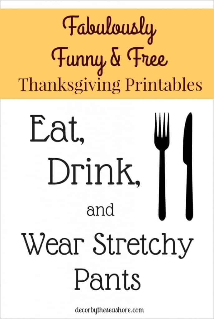 Fabulous, Funny, & Free Thanksgiving Printables! A free and easy way to decorate your home for Thanksgiving.   decorbytheseashore.com