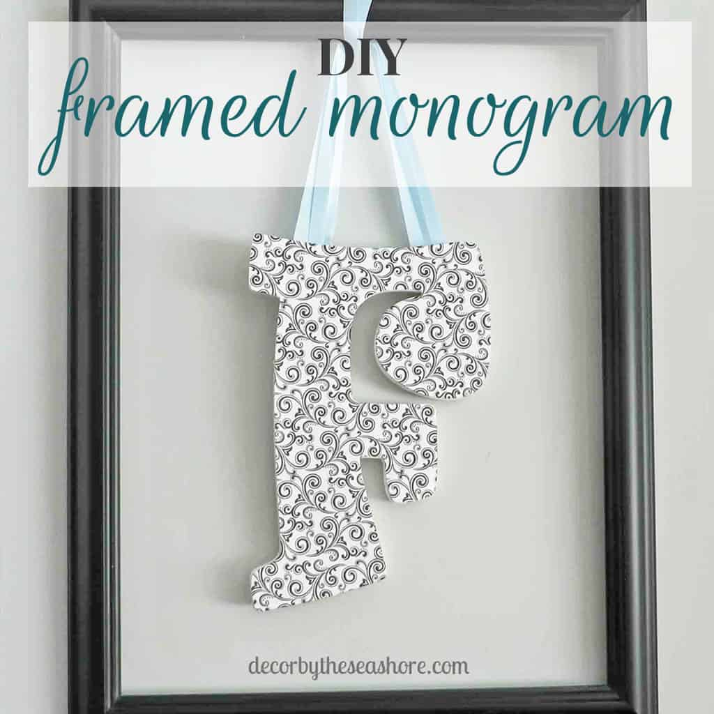 Framed monograms are perfect for displaying in your home or giving as a gift. Follow this simple framed monogram tutorial to create your own! | decorbytheseashore.com