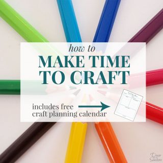 How to Make Time to Craft