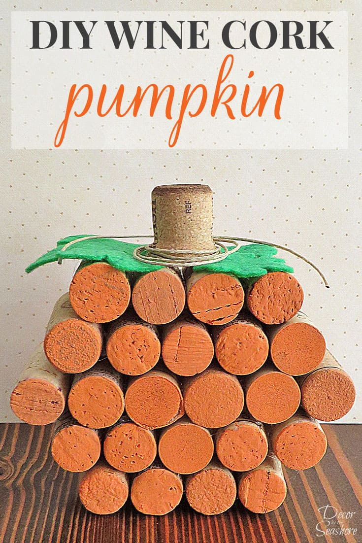 Diy Wine Cork Pumpkin Tutorial Decor By The Seashore
