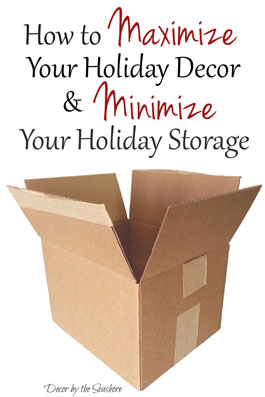 Maximize Your Holiday Decor and Minimize Your Holiday Storage