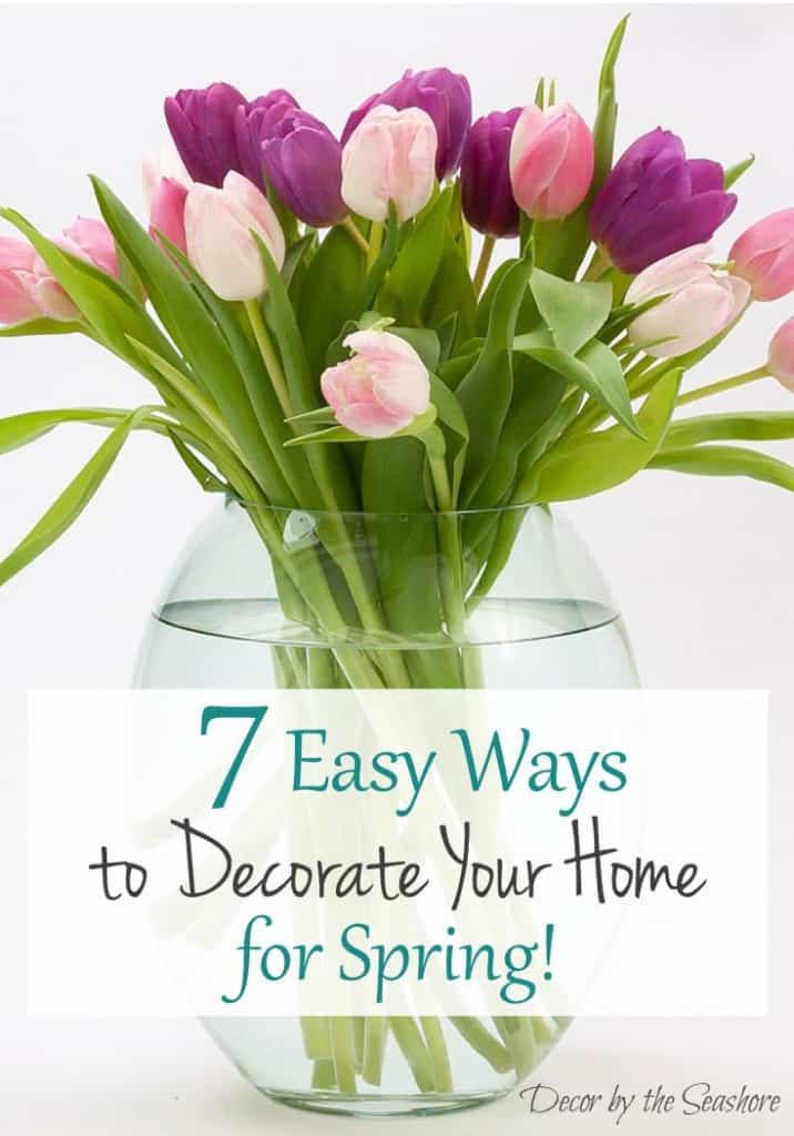 Get your home looking fabulous and ready for spring with these easy spring decor ideas and tips! Follow these simple steps to add some color to your home and decorate for spring! | decorbytheseashore.com