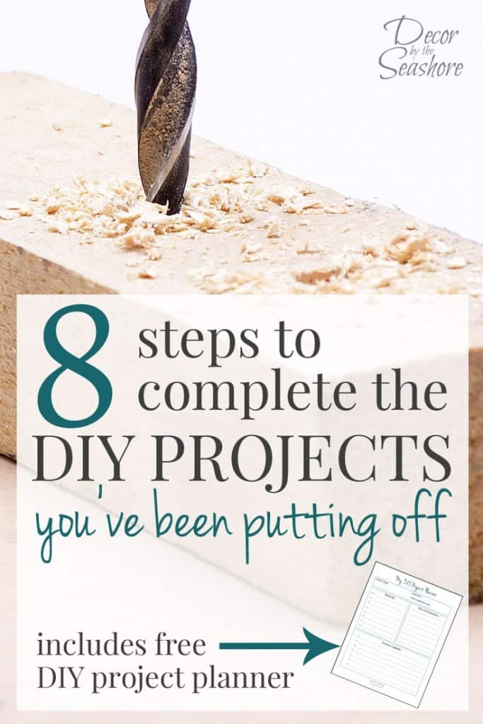 These steps are perfect for helping me complete the DIY projects I've been putting off for months now! The free DIY project planner is just what I needed to help me stay on track with all those DIY projects on my to-do list! | decorbytheseashore.com