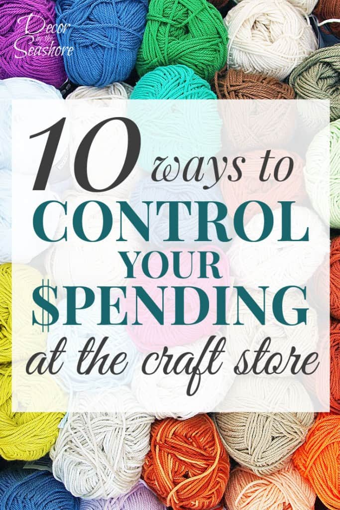 The second I step foot into a craft store, I just want to buy everything! These tips are perfect for helping me save money and control my spending at the craft store! | decorbytheseashore.com