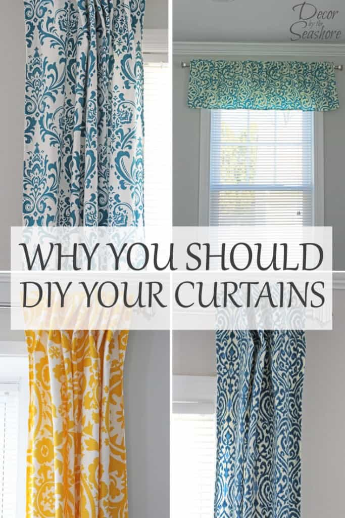 I am so tired of the overpriced store bought curtains that don t even. Why You Should DIY Your Curtains   Decor by the Seashore