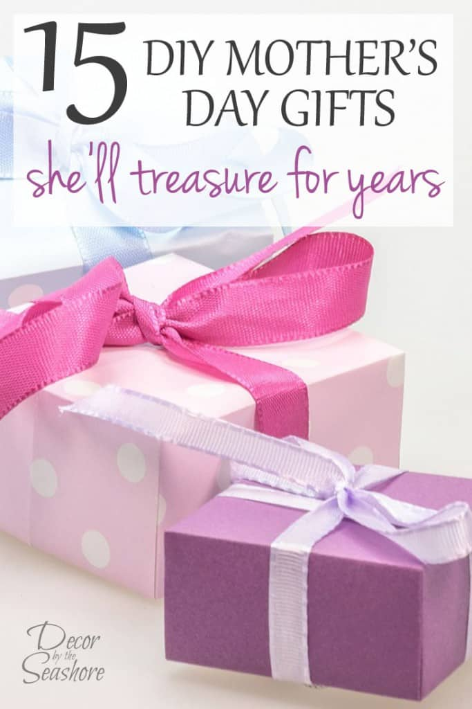 15 Diy Mother S Day Gifts She Ll Treasure For Years Decor By The