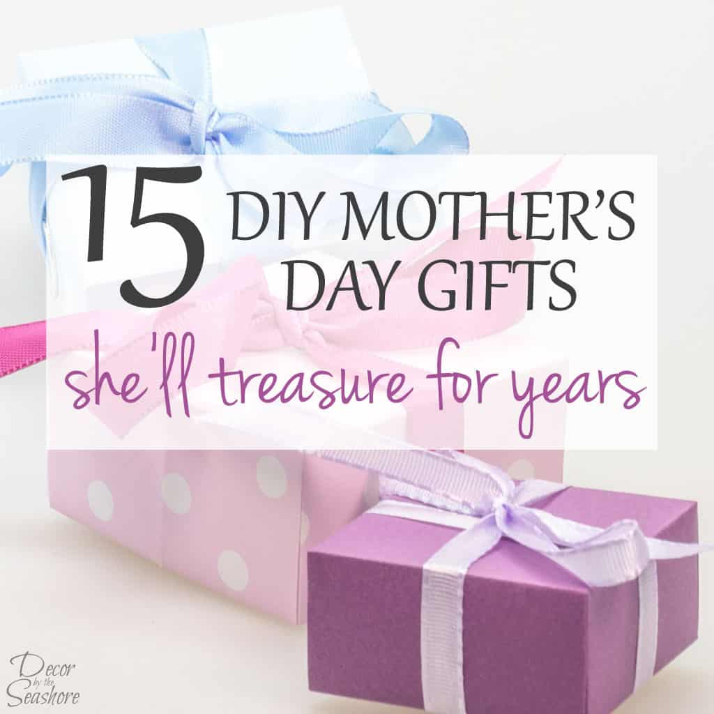 Diy Gift Idea Day Teacher Home Art Decor: 15 DIY Mother's Day Gifts She'll Treasure For Years