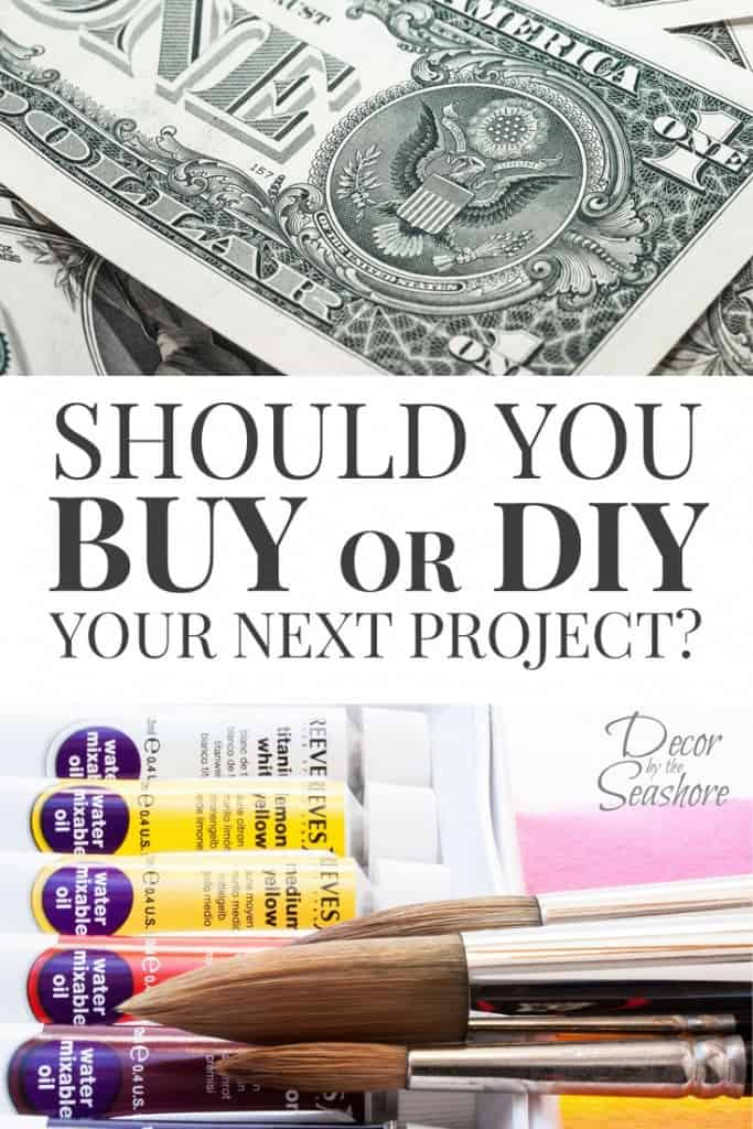 I usually always choose to DIY, but this list really got me thinking! It has some really great tips for helping you decide whether to DIY or buy! | decorbytheseashore.com