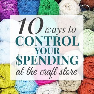 10 Ways to Control Your Spending at the Craft Store