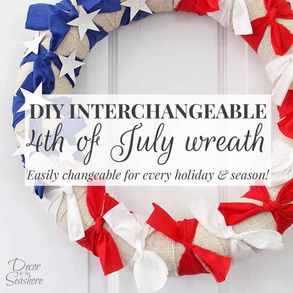 DIY Interchangeable 4th of July Wreath