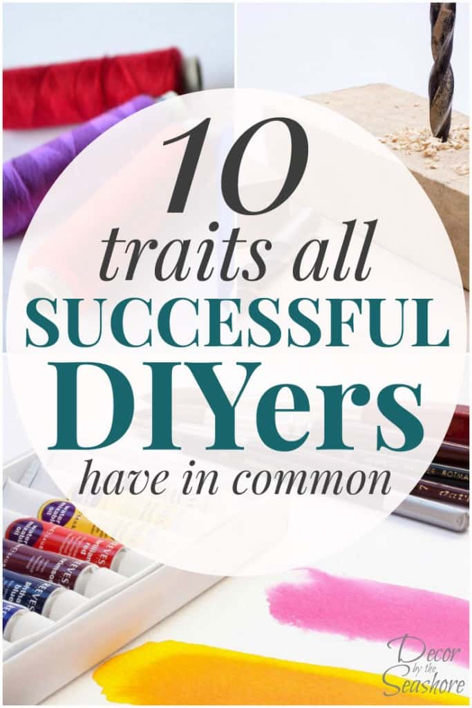 Did you know there are several traits that separate successful DIYers from everyone else? How many do you have? | decorbytheseashore.com
