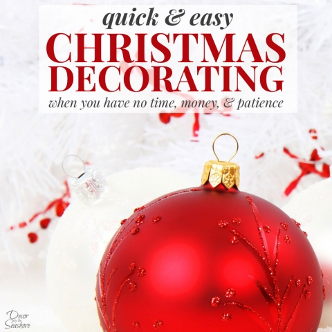 Quick and Easy Christmas Decorating