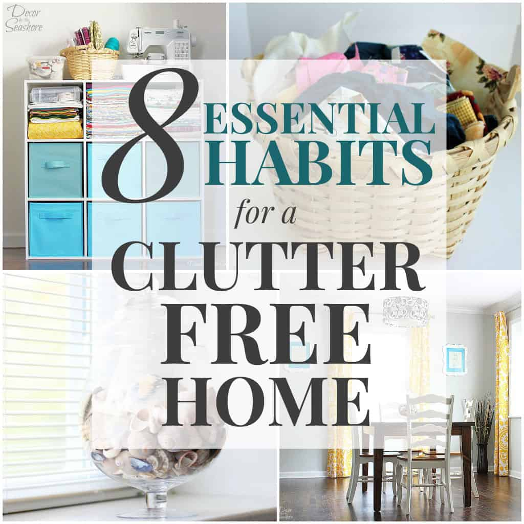 8 Essential Habits for a Clutter-Free Home