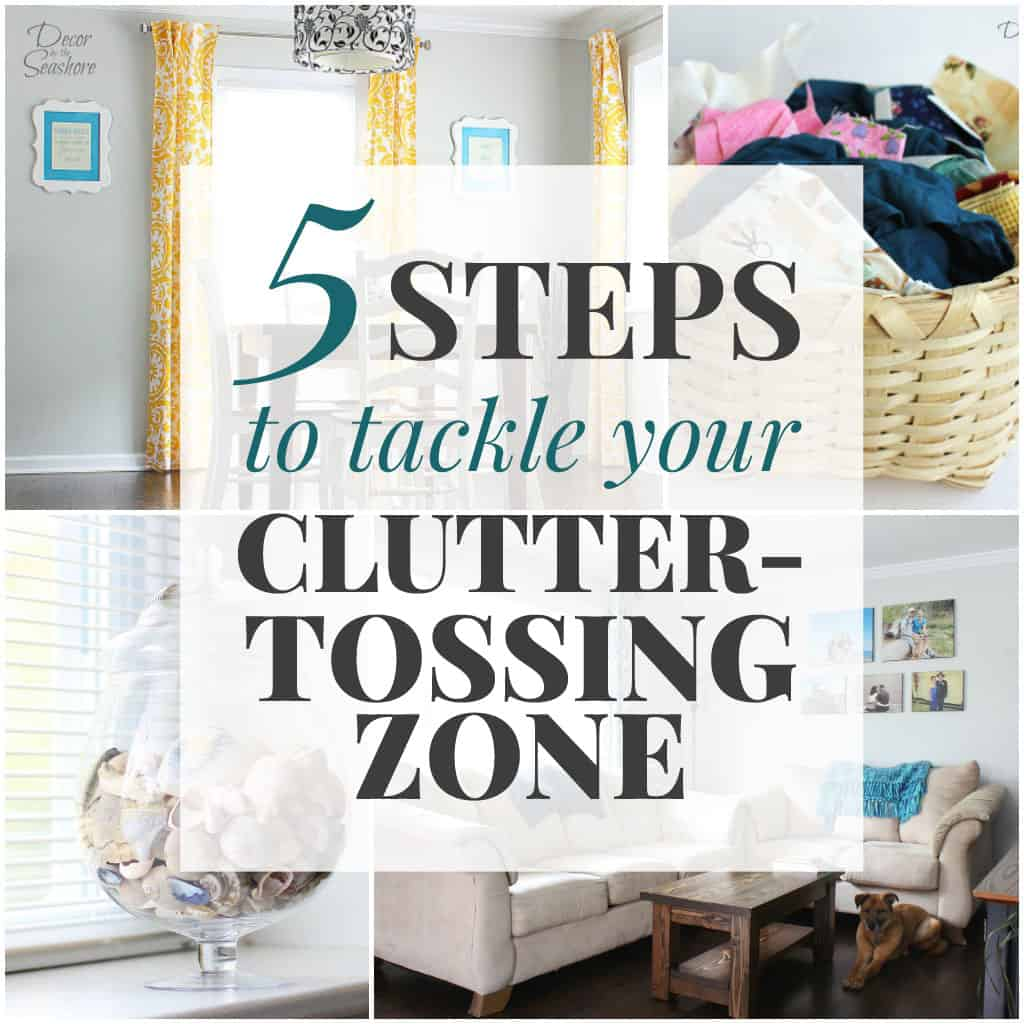 5 Steps to Tackle Your Clutter-Tossing Zone