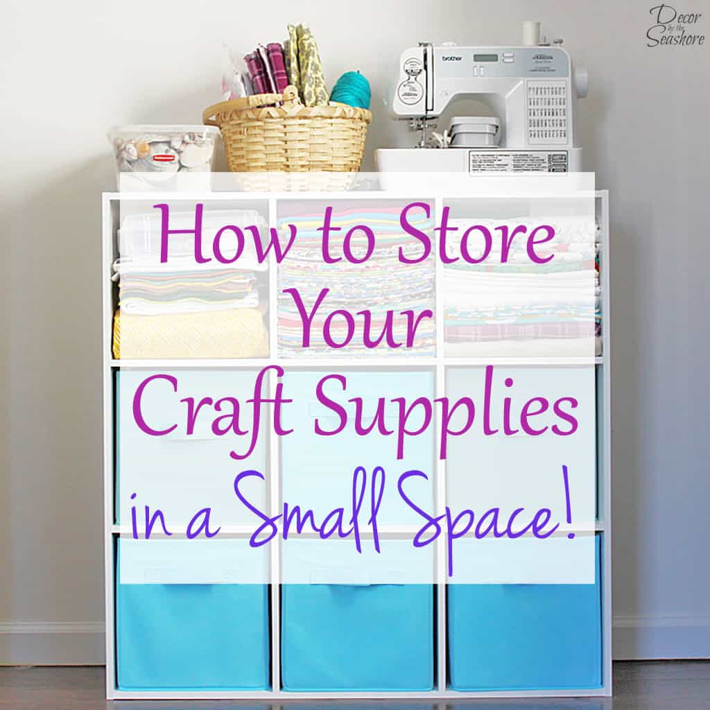 Beau How To Store Your Craft Supplies In A Small Space   Decor By The Seashore