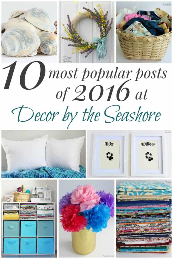 Get inspired to organize, decorate, and craft your way to a beautiful home with these top 10 most popular posts of 2016 at Decor by the Seashore!