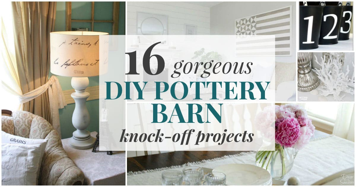 Gorgeous Diy Pottery Barn Knock Offs Get The Pottery