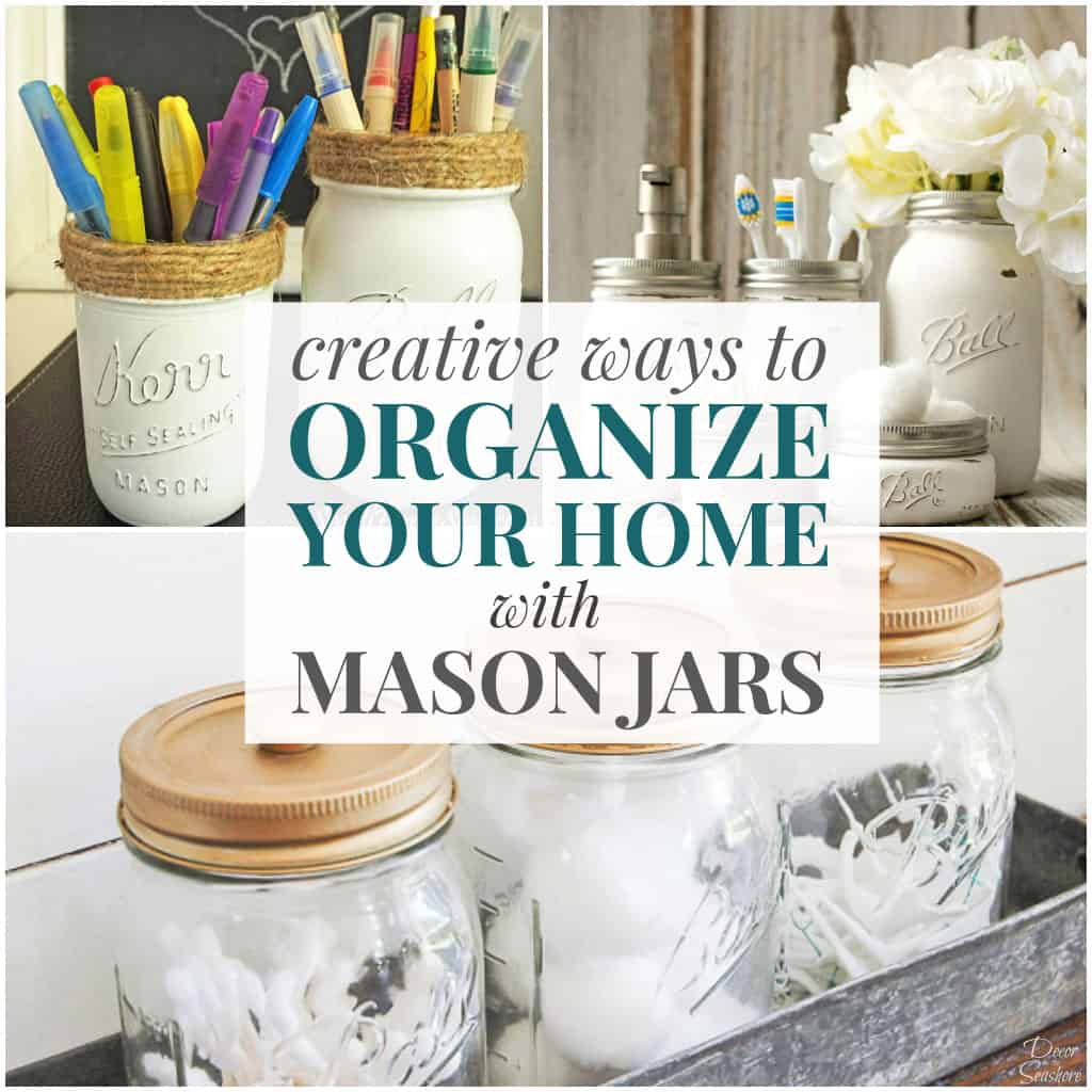 Creative Ways to Organize with Mason Jars