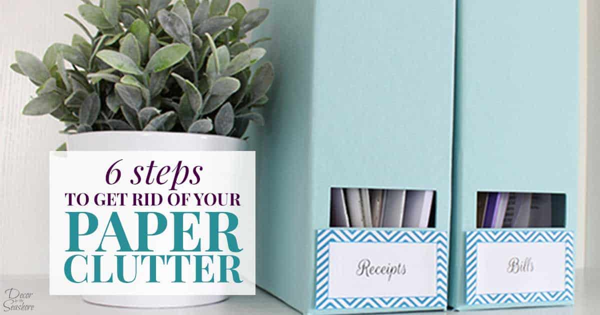 6 steps to get rid of the paper clutter in your home for How to get rid of clutter in your home