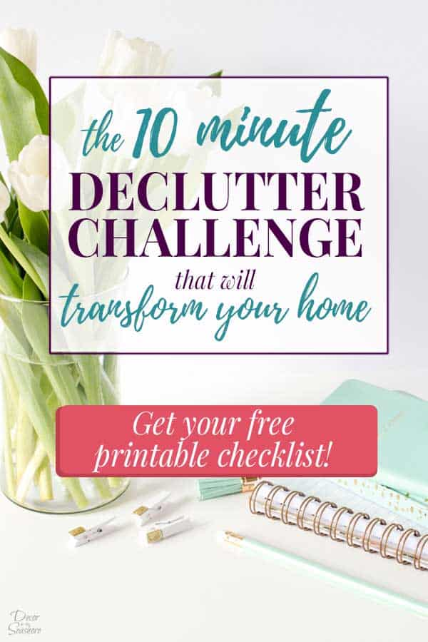 10 Minute Declutter Challenge with Free Printable Checklist