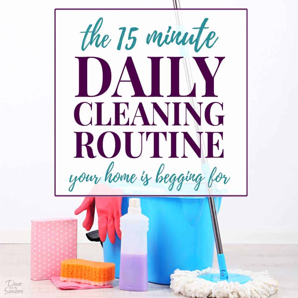 This simple daily cleaning routine is ESSENTIAL for keeping your home clean! It seriously only takes 15 minutes and will leave your home unbelievably clean! Grab the free cleaning routine checklist to keep track of your progress. This is the quickest, easiest cleaning routine every mom needs! | #cleaningtips #cleaning #cleaningroutine #dailycleaning