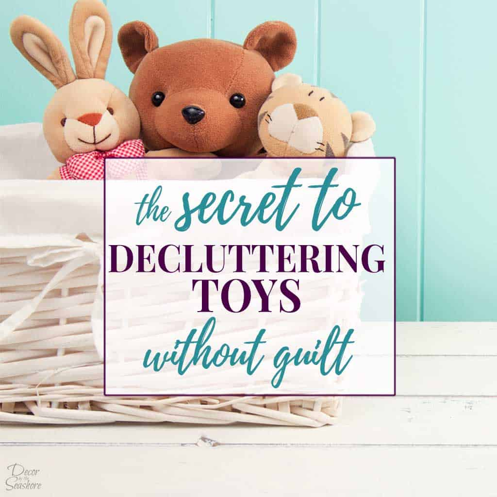 Is your home is overflowing with children's toys? It's time to declutter the toys! These easy decluttering tips will help you decide what to keep and what to get rid of. Decluttering toys doesn't have to be painful. Follow these step by step decluttering instructions for guilt-free toy decluttering and organizing ideas! #declutter #kidsroom #toys #declutteringtoys