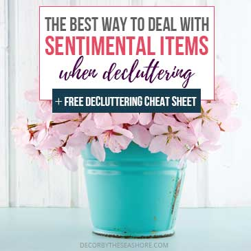 The Best Way to Deal with Sentimental Items when Decluttering